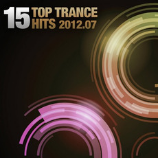 15 Top Trance Hits 2012.07 by Various Artists