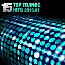 15 Top Trance Hits 2013.01 by Various Artists