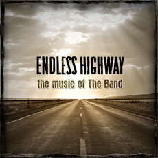 Endless Highway: The Music of The Band mp3 Compilation by Various Artists