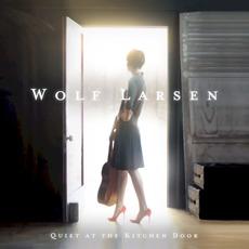 Quiet at the Kitchen Door mp3 Album by Wolf Larsen