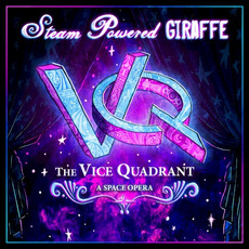 The Vice Quadrant: A Space Opera mp3 Album by Steam Powered Giraffe