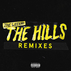 The Hills (Remixes) by The Weeknd