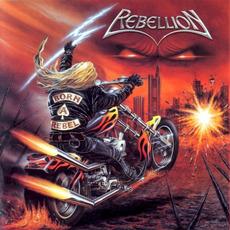 Born a Rebel mp3 Album by Rebellion