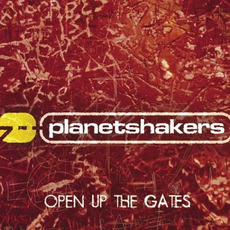 Open Up the Gates mp3 Album by Planetshakers
