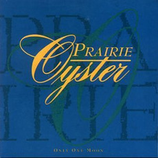 Only One Moon mp3 Album by Prairie Oyster