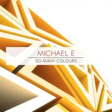So Many Colours mp3 Album by Michael E