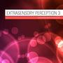 Extrasensory Perception 3