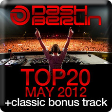 Dash Berlin Top 20: May 2012 mp3 Compilation by Various Artists