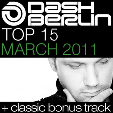 Dash Berlin Top 15: March 2011 mp3 Compilation by Various Artists