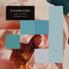Leave A Trace (Goldroom Remix) by CHVRCHES