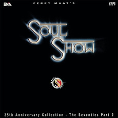 Ferry Maat's Soulshow: 25th Anniversary Collection - The Seventies, Part 2 by Various Artists