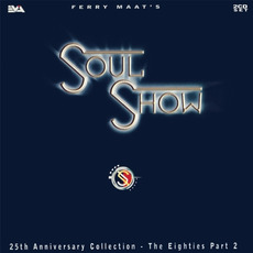 Ferry Maat's Soulshow: 25th Anniversary Collection - The Eighties, Part 2 by Various Artists