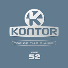 Kontor: Top of the Clubs, Volume 52 mp3 Compilation by Various Artists