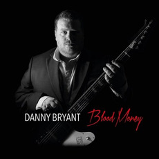 Blood Money mp3 Album by Danny Bryant