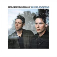You're Dreaming mp3 Album by The Cactus Blossoms