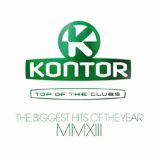 Kontor: Top of the Clubs - The Biggest Hits of the Year MMXIII