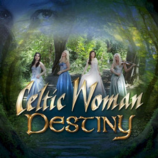Destiny mp3 Album by Celtic Woman