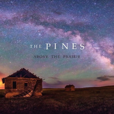 Above The Prairie mp3 Album by The Pines