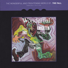 The Wonderful and Frightening World of... The Fall (Omnibus Edition) mp3 Album by The Fall