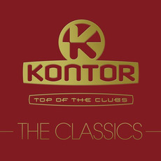 Kontor: Top of the Clubs: The Classics mp3 Compilation by Various Artists