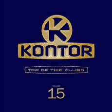 Kontor: Top of the Clubs, Volume 15 mp3 Compilation by Various Artists