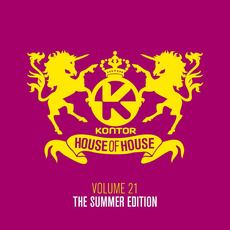 Kontor: House of House, Volume 21 (The Summer Edition) by Various Artists