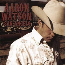 San Angelo mp3 Album by Aaron Watson