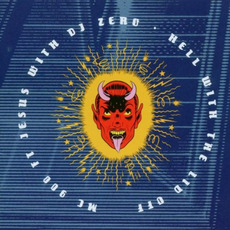 Hell With the Lid Off (Remastered) mp3 Album by MC 900 Ft Jesus with DJ Zero