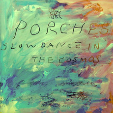 Slow Dance In Cosmos mp3 Album by PORCHES.