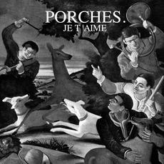 Je T'aime mp3 Album by PORCHES.