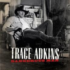 Dangerous Man by Trace Adkins