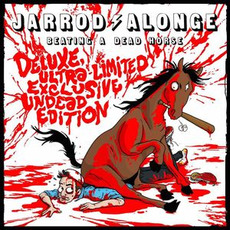 Beating a Dead Horse (Deluxe Ultra-Limited Exclusive Undead Edition) by Jarrod Alonge