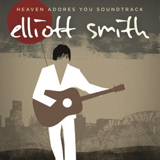 Heaven Adores You Soundtrack mp3 Soundtrack by Elliott Smith