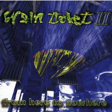 Brain Ticket 2: From Here to Nowhere by Various Artists