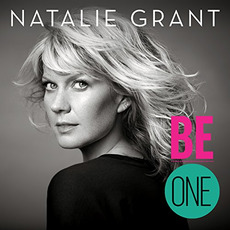Be One mp3 Album by Natalie Grant