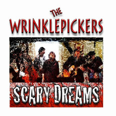 Scary Dreams by The Wrinklepickers