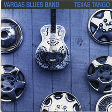 Texas Tango (Remastered) mp3 Album by Vargas Blues Band