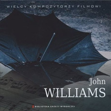 Wielcy Kompozytorzy Filmowi, CD18: John Williams by John Williams