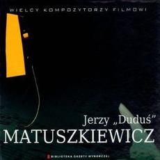 Wielcy Kompozytorzy Filmowi, CD15: Jerzy Matuszkiewicz by Jerzy Matuszkiewicz