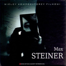 Wielcy Kompozytorzy Filmowi, CD8: Max Steiner mp3 Artist Compilation by Max Steiner