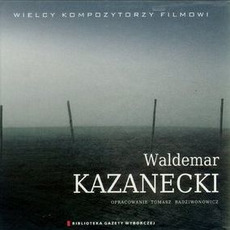 Wielcy Kompozytorzy Filmowi, CD3: Waldemar Kazanecki by Waldemar Kazanecki