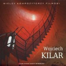 Wielcy Kompozytorzy Filmowi, CD1: Wojciech Kilar by Wojciech Kilar