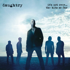 It's Not Over....The Hits So Far mp3 Artist Compilation by Daughtry