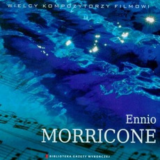Wielcy Kompozytorzy Filmowi, CD2: Ennio Morricone by Ennio Morricone