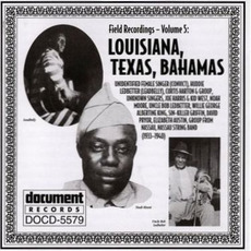 Field Recordings, Volume 5: Louisiana, Texas, Bahamas 1933-1940 mp3 Compilation by Various Artists