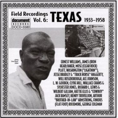 Field Recordings, Volume 6: Texas 1933-1958 by Various Artists