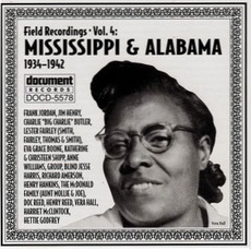 Field Recordings, Volume 4: Mississippi & Alabama 1934-1942 by Various Artists