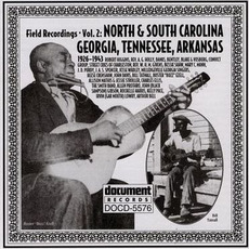 Field Recordings, Volume 2: North & South Carolina, Georgia, Tennessee, Arkansas 1926-1943 by Various Artists
