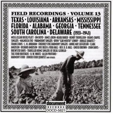 Field Recordings, Volume 13: Texas, Louisiana, Arkansas... 1933-1943 mp3 Compilation by Various Artists