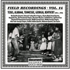 Field Recordings, Volume 14: Texas, Alabama, Tennessee, Georgia, Kentucky 1934-c.1950 by Various Artists